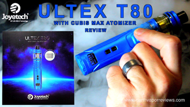 Joyetech Ultex T80 with Cubis Max Starter Kit Review